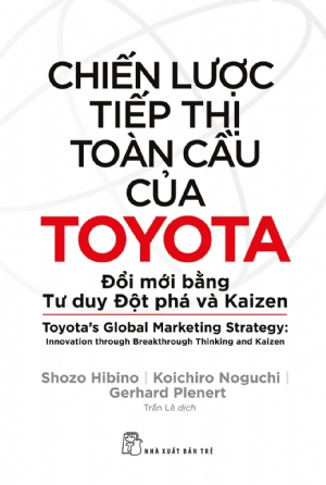 Toyota global marketing strategy Innovation through Breakthrough Thinking and Kaizen